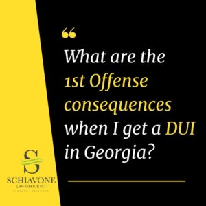 Your first dui offense in Georgia brings penalties.